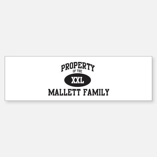 Property of Mallett Family Bumper Bumper Bumper Sticker
