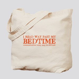 I read way past my BEDTIME Tote Bag