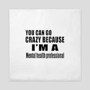 I Am Mental Health Professionl Queen Duvet