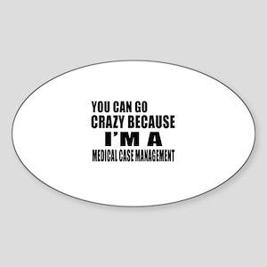 I Am Medical Case Management Sticker (Oval)