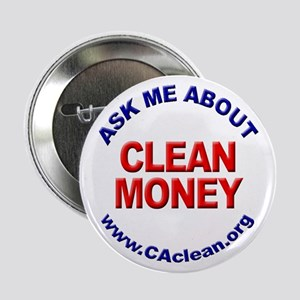 """""""Ask Me About Clean Money"""" Button"""