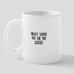 Crazy Sober Gal on the Loose Mug