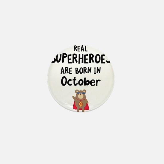 Superheroes are born in October Cncn3 Mini Button