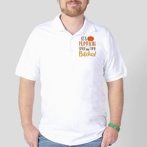 It's Pumpkin Spice Time Bitches! Golf Shirt
