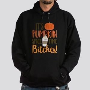 It's Pumpkin Spice Time Bitches! Hoodie (dark)