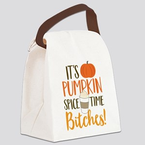 It's Pumpkin Spice Time Bitches! Canvas Lunch Bag