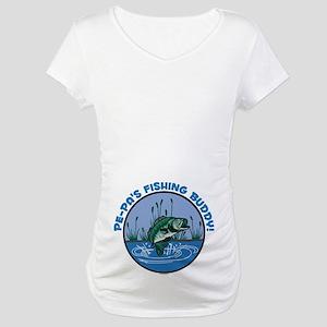 PE-PA'S FISHING BUDDY! Maternity T-Shirt