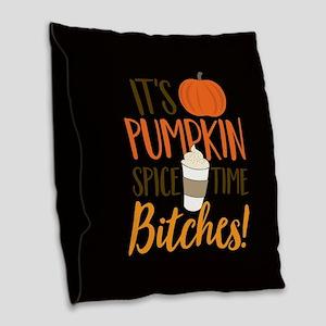 It's Pumpkin Spice Time Bitche Burlap Throw Pillow