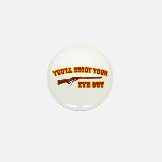 Shoot Your Eye Out Mini Button