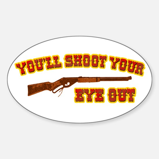Shoot Your Eye Out Oval Decal