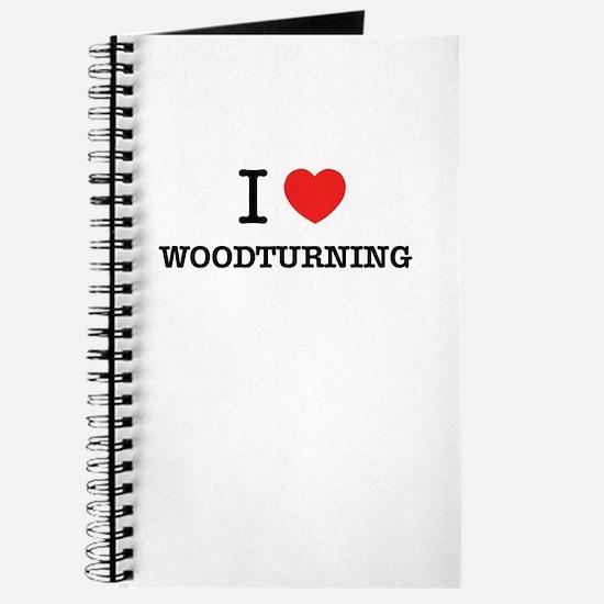I Love WOODTURNING Journal