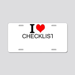 I Love Checklists Aluminum License Plate