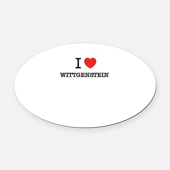 I Love WITTGENSTEIN Oval Car Magnet