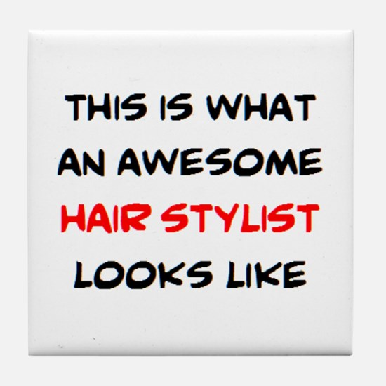 awesome hair stylist Tile Coaster