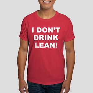I Don't Drink Lean! Men's Dark T-Shirt