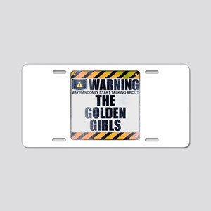 Warning: The Golden Girls Aluminum License Plate