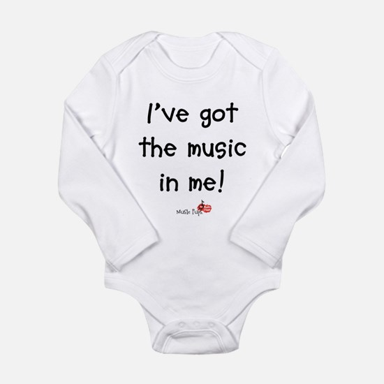 I've Got The Music In Me Infant Bodysuit Body Suit