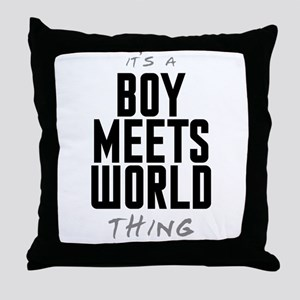 It's a Boy Meets World Thing Throw Pillow