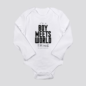 It's a Boy Meets World Thing Long Sleeve Infant Bo