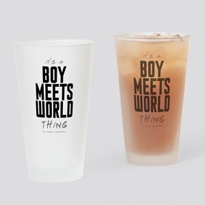 It's a Boy Meets World Thing Drinking Glass