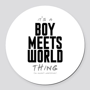 It's a Boy Meets World Thing Round Car Magnet