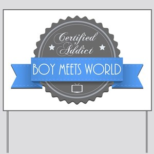 Certified Boy Meets World Addict Yard Sign