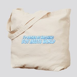I'd Rather Be Watching Boy Meets World Tote Bag