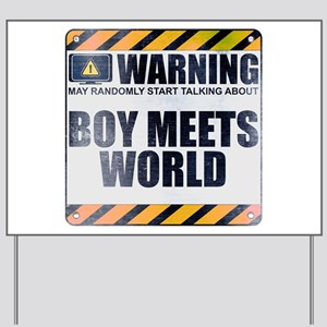 Warning: Boy Meets World Yard Sign