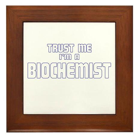 Trust Me I'm a Biochemist Framed Tile