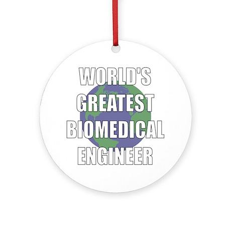 World's Greatest Biomedical E Ornament (Round)
