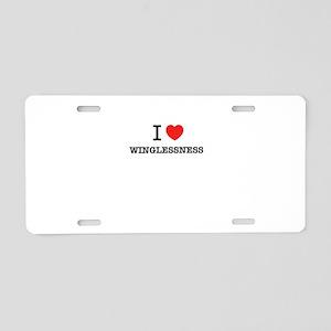 I Love WINGLESSNESS Aluminum License Plate