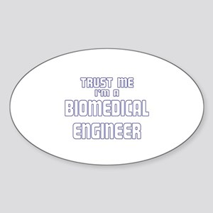 Trust Me I'm a Biomedical Eng Oval Sticker