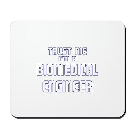 Trust Me I'm a Biomedical Eng Mousepad