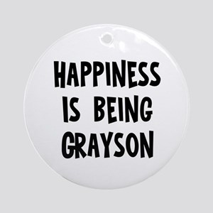 Happiness is being Grayson Ornament (Round)