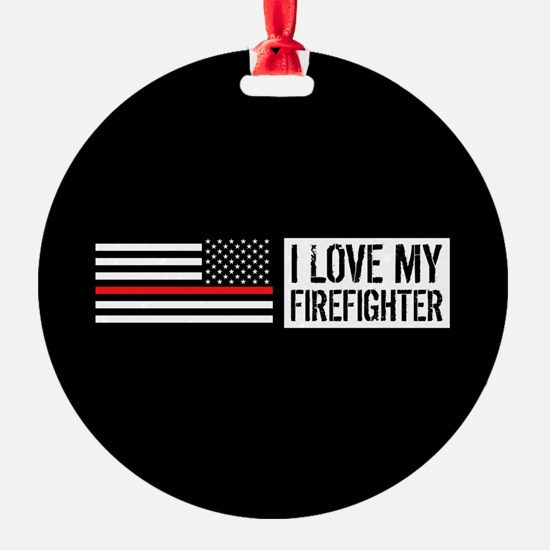 Firefighter: I Love My Firefighter Ornament
