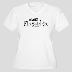 Cause Flo Said So! Women's Plus Size V-Neck T-Shir