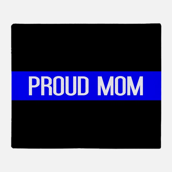 Police: Proud Mom (Thin Blue Line) Throw Blanket