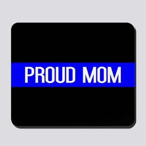 Police: Proud Mom (Thin Blue Line) Mousepad