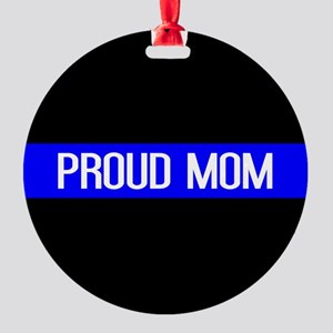 Police: Proud Mom (Thin Blue Line) Round Ornament