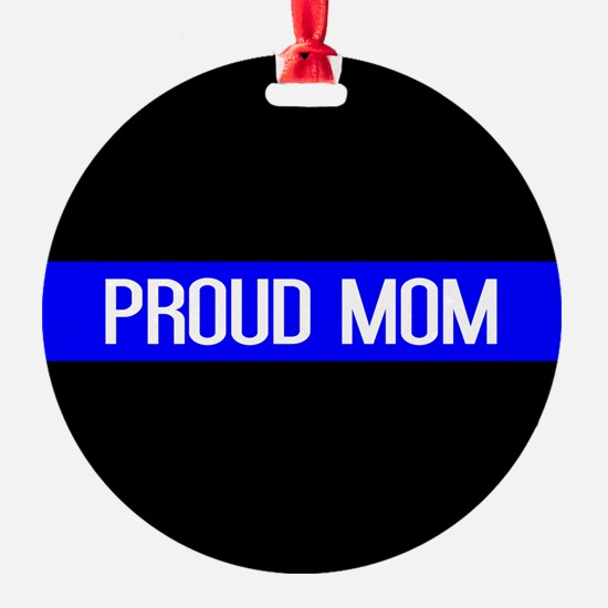 Police: Proud Mom (Thin Blue Line) Ornament
