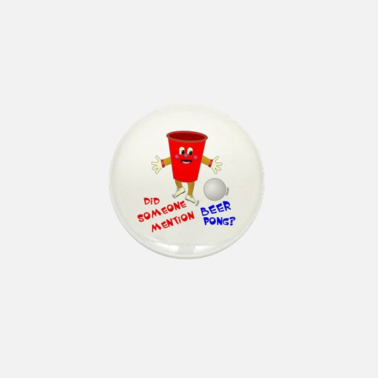 Did Someone Mention Beer Pong Mini Button
