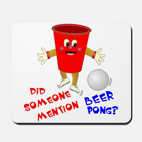 Did Someone Mention Beer Pong Mousepad