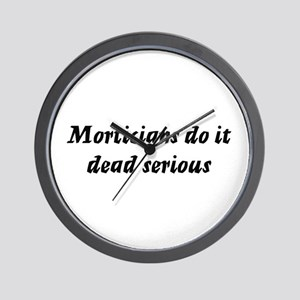 Morticians do it dead serious Wall Clock