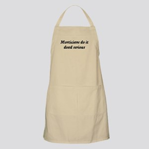 Morticians do it dead serious BBQ Apron