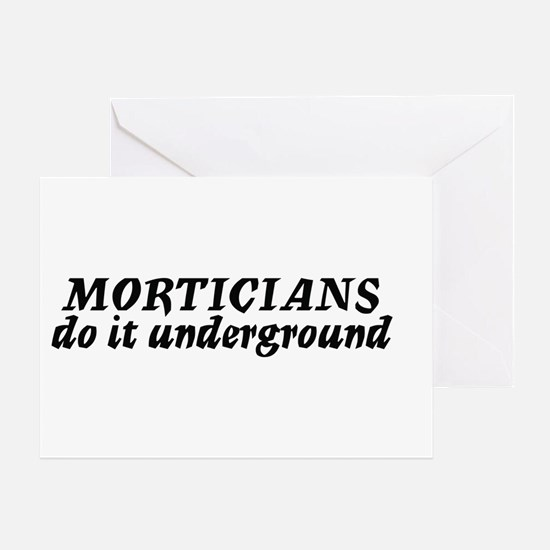 Morticians do it undergound Greeting Card