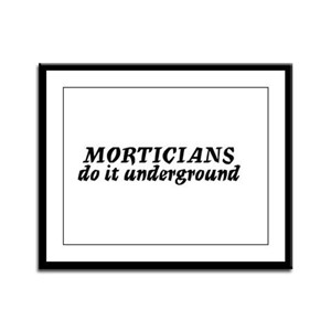 Morticians do it undergound Framed Panel Print