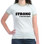 Strong is The New Skinny Jr. Ringer T-Shirt