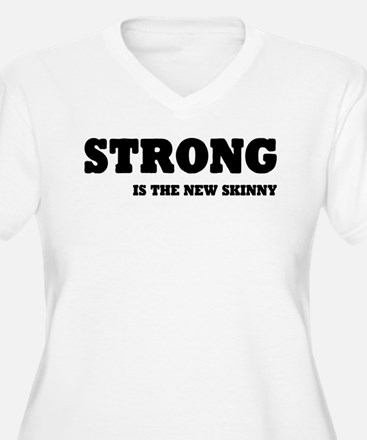 Strong is The New T-Shirt