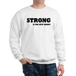 Strong is The New Skinny Sweatshirt