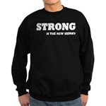 Strong is The New Skinny Sweatshirt (dark)